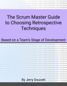 Book Cover - The Scrum Master Guide to Choosing Retrospective Techniques
